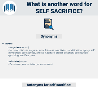self-sacrifice, synonym self-sacrifice, another word for self-sacrifice, words like self-sacrifice, thesaurus self-sacrifice