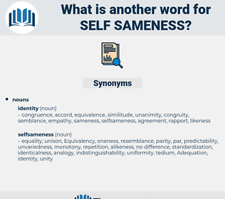self sameness, synonym self sameness, another word for self sameness, words like self sameness, thesaurus self sameness