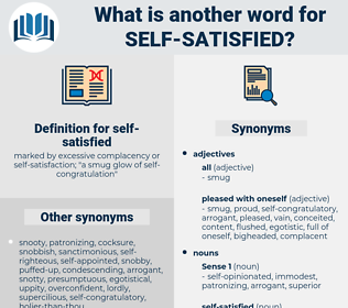self-satisfied, synonym self-satisfied, another word for self-satisfied, words like self-satisfied, thesaurus self-satisfied