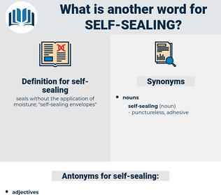 self-sealing, synonym self-sealing, another word for self-sealing, words like self-sealing, thesaurus self-sealing