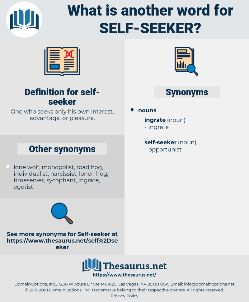 self-seeker, synonym self-seeker, another word for self-seeker, words like self-seeker, thesaurus self-seeker