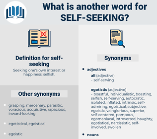 self-seeking, synonym self-seeking, another word for self-seeking, words like self-seeking, thesaurus self-seeking