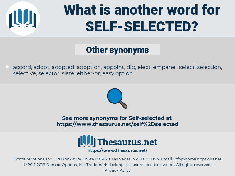 self-selected, synonym self-selected, another word for self-selected, words like self-selected, thesaurus self-selected