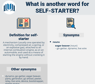 self-starter, synonym self-starter, another word for self-starter, words like self-starter, thesaurus self-starter