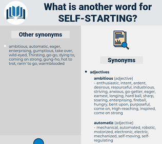 self starting, synonym self starting, another word for self starting, words like self starting, thesaurus self starting