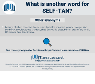 self-tan, synonym self-tan, another word for self-tan, words like self-tan, thesaurus self-tan