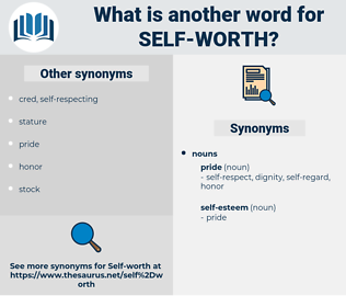 self-worth, synonym self-worth, another word for self-worth, words like self-worth, thesaurus self-worth