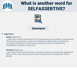 selfassertive, synonym selfassertive, another word for selfassertive, words like selfassertive, thesaurus selfassertive