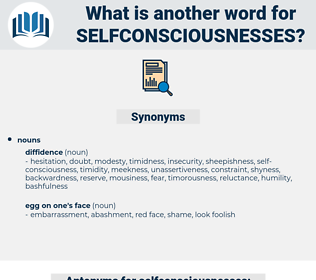 selfconsciousnesses, synonym selfconsciousnesses, another word for selfconsciousnesses, words like selfconsciousnesses, thesaurus selfconsciousnesses