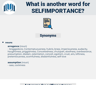 selfimportance, synonym selfimportance, another word for selfimportance, words like selfimportance, thesaurus selfimportance