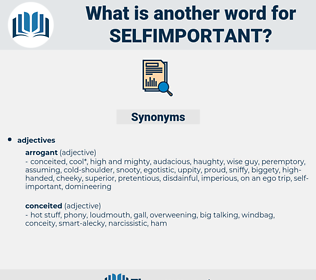 selfimportant, synonym selfimportant, another word for selfimportant, words like selfimportant, thesaurus selfimportant