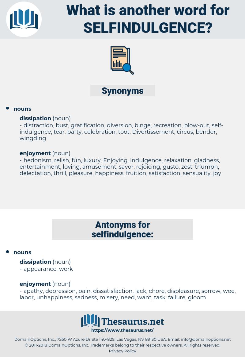 selfindulgence, synonym selfindulgence, another word for selfindulgence, words like selfindulgence, thesaurus selfindulgence