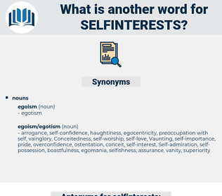 selfinterests, synonym selfinterests, another word for selfinterests, words like selfinterests, thesaurus selfinterests