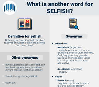 selfish, synonym selfish, another word for selfish, words like selfish, thesaurus selfish