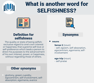 selfishness, synonym selfishness, another word for selfishness, words like selfishness, thesaurus selfishness