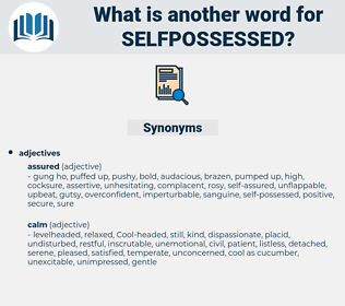 selfpossessed, synonym selfpossessed, another word for selfpossessed, words like selfpossessed, thesaurus selfpossessed