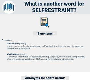 selfrestraint, synonym selfrestraint, another word for selfrestraint, words like selfrestraint, thesaurus selfrestraint