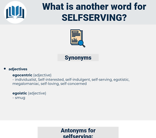 selfserving, synonym selfserving, another word for selfserving, words like selfserving, thesaurus selfserving