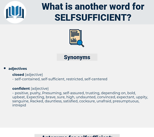 selfsufficient, synonym selfsufficient, another word for selfsufficient, words like selfsufficient, thesaurus selfsufficient