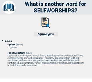 selfworships, synonym selfworships, another word for selfworships, words like selfworships, thesaurus selfworships