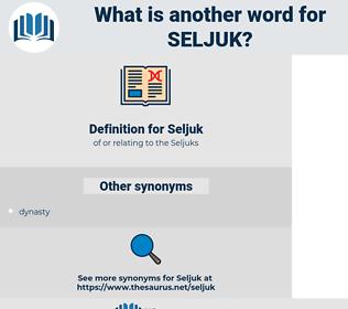 Seljuk, synonym Seljuk, another word for Seljuk, words like Seljuk, thesaurus Seljuk