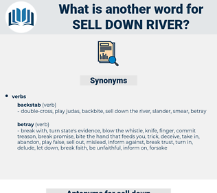 sell down river, synonym sell down river, another word for sell down river, words like sell down river, thesaurus sell down river