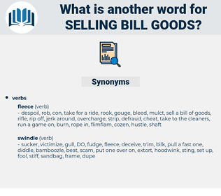 selling bill goods, synonym selling bill goods, another word for selling bill goods, words like selling bill goods, thesaurus selling bill goods