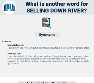 selling down river, synonym selling down river, another word for selling down river, words like selling down river, thesaurus selling down river