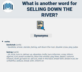 selling down the river, synonym selling down the river, another word for selling down the river, words like selling down the river, thesaurus selling down the river