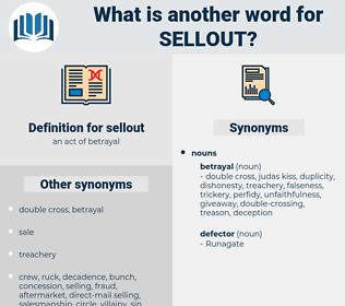 sellout, synonym sellout, another word for sellout, words like sellout, thesaurus sellout