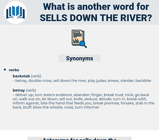 sells down the river, synonym sells down the river, another word for sells down the river, words like sells down the river, thesaurus sells down the river