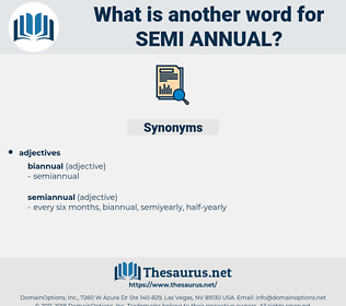 semi-annual, synonym semi-annual, another word for semi-annual, words like semi-annual, thesaurus semi-annual