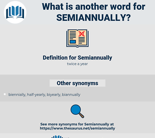 Semiannually, synonym Semiannually, another word for Semiannually, words like Semiannually, thesaurus Semiannually