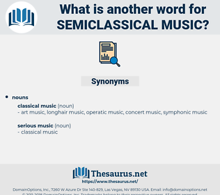 semiclassical music, synonym semiclassical music, another word for semiclassical music, words like semiclassical music, thesaurus semiclassical music