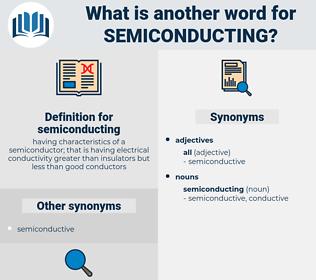 semiconducting, synonym semiconducting, another word for semiconducting, words like semiconducting, thesaurus semiconducting