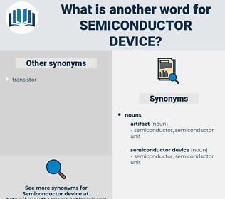 semiconductor device, synonym semiconductor device, another word for semiconductor device, words like semiconductor device, thesaurus semiconductor device