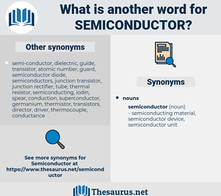 semiconductor, synonym semiconductor, another word for semiconductor, words like semiconductor, thesaurus semiconductor