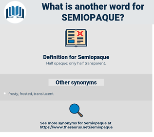 Semiopaque, synonym Semiopaque, another word for Semiopaque, words like Semiopaque, thesaurus Semiopaque