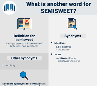 semisweet, synonym semisweet, another word for semisweet, words like semisweet, thesaurus semisweet