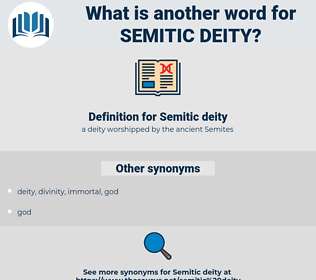 Semitic deity, synonym Semitic deity, another word for Semitic deity, words like Semitic deity, thesaurus Semitic deity
