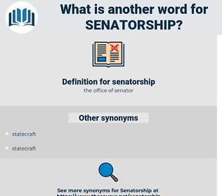 senatorship, synonym senatorship, another word for senatorship, words like senatorship, thesaurus senatorship