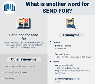 send for, synonym send for, another word for send for, words like send for, thesaurus send for