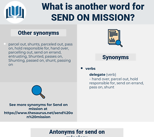 send on mission, synonym send on mission, another word for send on mission, words like send on mission, thesaurus send on mission