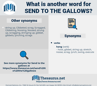 send to the gallows, synonym send to the gallows, another word for send to the gallows, words like send to the gallows, thesaurus send to the gallows