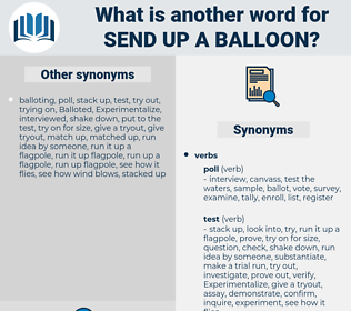 send up a balloon, synonym send up a balloon, another word for send up a balloon, words like send up a balloon, thesaurus send up a balloon