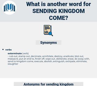 sending kingdom come, synonym sending kingdom come, another word for sending kingdom come, words like sending kingdom come, thesaurus sending kingdom come