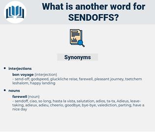sendoffs, synonym sendoffs, another word for sendoffs, words like sendoffs, thesaurus sendoffs