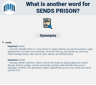 sends prison, synonym sends prison, another word for sends prison, words like sends prison, thesaurus sends prison