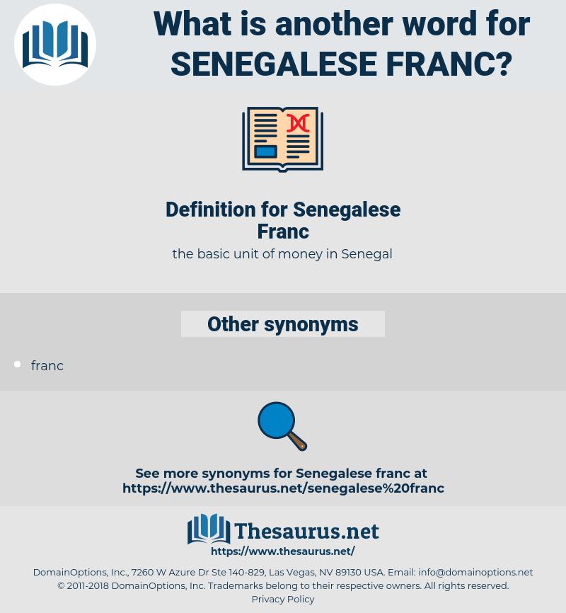 Senegalese Franc, synonym Senegalese Franc, another word for Senegalese Franc, words like Senegalese Franc, thesaurus Senegalese Franc