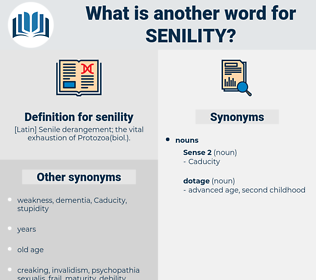 senility, synonym senility, another word for senility, words like senility, thesaurus senility